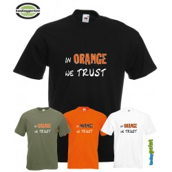 IN ORANGE WE TRUST - T-Shirt