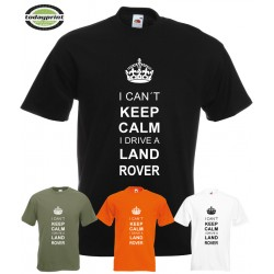 I CAN´T KEEP CALM I DRIVE A LAND ROVER - T-Shirt