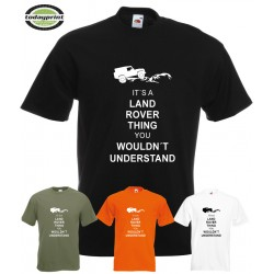IT´S A LAND ROVER THING YOU WOULDN´T UNDERSTAND - T-Shirt