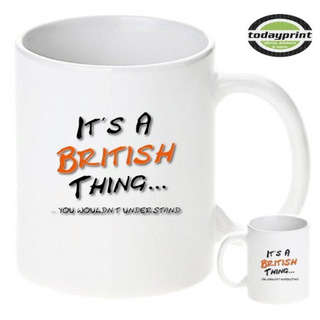 ITS A BRITISH THING, YOU WOULDN´T UNDERSTAND - Motiv Tasse 0,3L