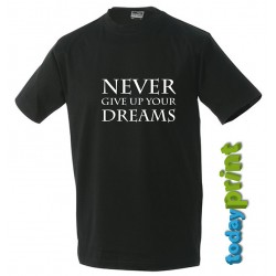 T-Shirt Never give up...