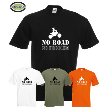 T-Shirt NO ROAD - NO PROBLEM
