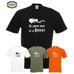 T-Shirt - It´s never over in a rover