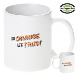 IN ORANGE WE TRUST - Motiv Tasse 0,3L