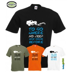 T-Shirt LR TO GO WHERE NO JEEP HAS GONE BEFORE